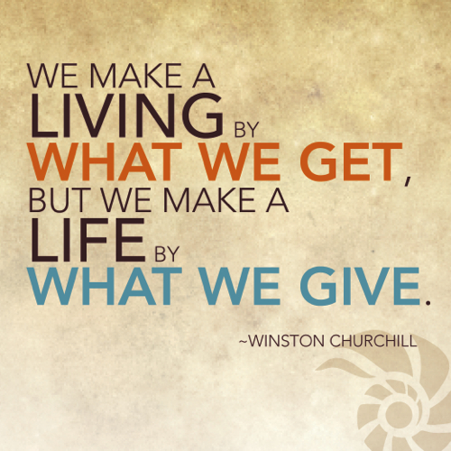 We make a life by what we give happy givingtuesday for Generous living